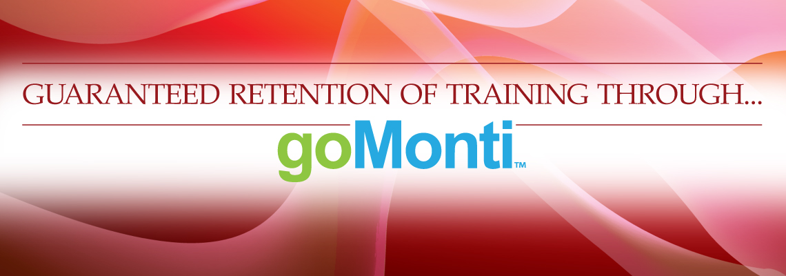 We Make Training Stick With GoMonti