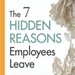 7 Hidden Reasons Employees Leave Book Cover