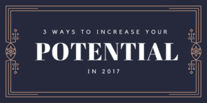 increase your potential